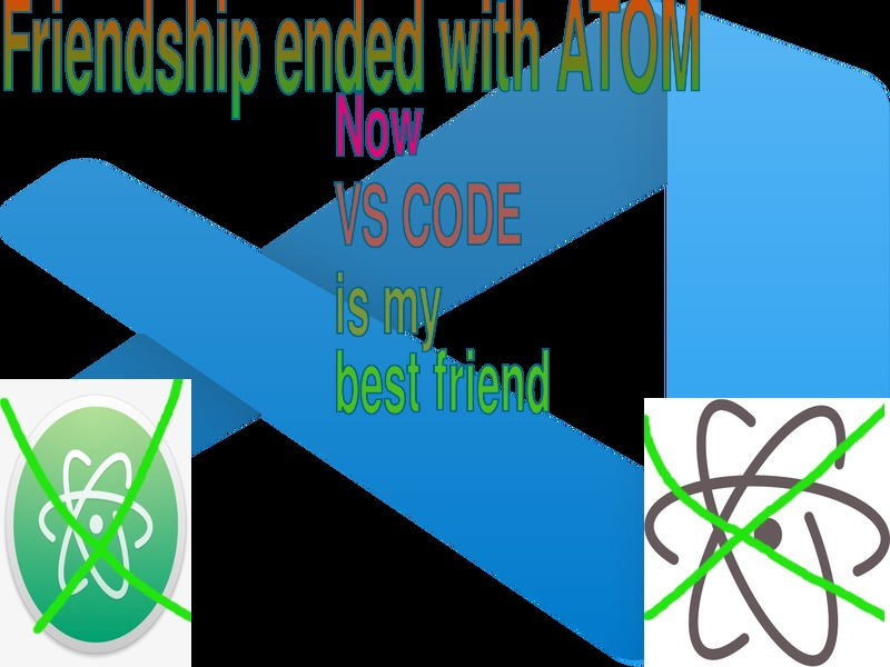 Friendship ended with Atom, now VS Code is my best friend